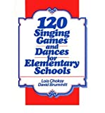 img - for [ [ [ 120 Singing Games and Dances for Elementary Schools[ 120 SINGING GAMES AND DANCES FOR ELEMENTARY SCHOOLS ] By Choksy, Lois ( Author )Mar-19-1987 Paperback book / textbook / text book