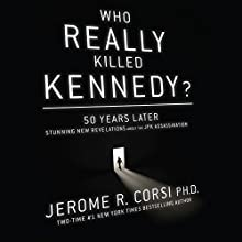 Who Really Killed Kennedy?: 50 Years Later: Stunning New Revelations about the JFK Assassination Audiobook by Jerome R. Corsi Narrated by David Rapkin