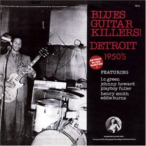 Detroit Blues Rarities V.1: Blues Guitar Killers