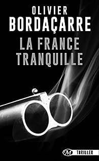La France tranquille par Olivier Bordaçarre