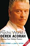 The Psychic World Of Derek Acorah: Develop your hidden powers: Discover How to Develop Your Hidden Powers by Acorah, Derek (2005) Paperback
