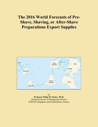 the-2016-world-forecasts-of-pre-shave-shaving-or-after-shave-preparations-export-supplies