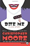 Bite Me LP: A Love Story (0061945765) by Moore, Christopher
