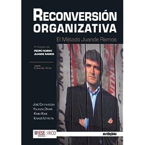 RECONVERSIÓN ORGANIZATIVA: EL MÉTODO JUANDE RAMOS (Spanish Edition)