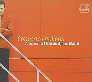 Alexandre Tharaud joue Bach ~ Concertos italiens