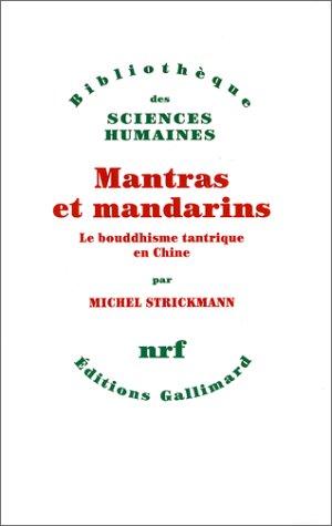 Mantras et mandarins: Le bouddhisme tantrique en Chine