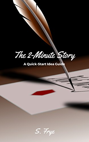 the-2-minute-story-a-quick-start-idea-guide