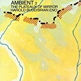 Plateaux of Mirrorby Brian Eno