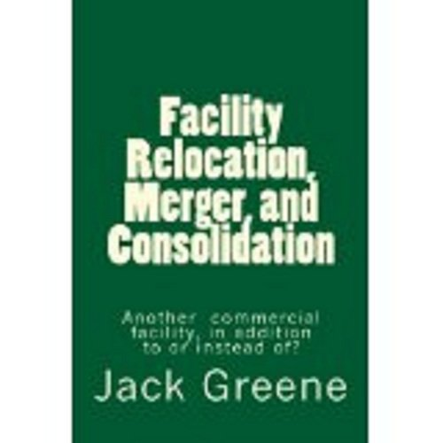 Facility Relocation, Merger, and Consolidation  Another  commercial facility, in addition to or instead of PDF