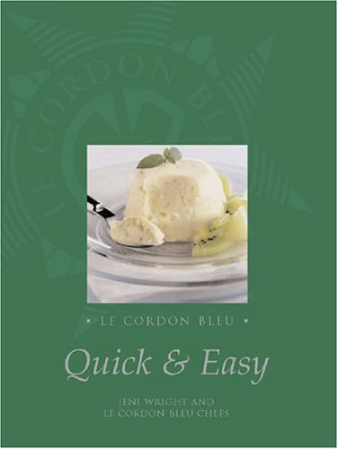 Le Cordon Bleu Quick and Easy by Jeni Wright
