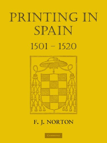 Printing in Spain 1501-1520 (The Sandars Lectures in Bibliography, 1963)