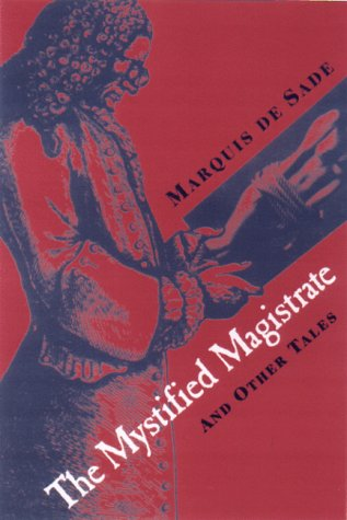 The Mystified Magistrate: And Other Tales, MARQUIS DE SADE
