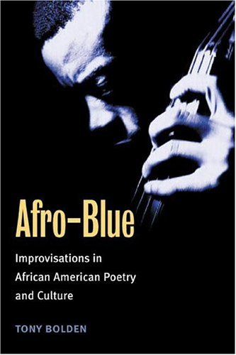 Afro-Blue: Improvisations in African American Poetry and Culture