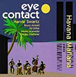 Havana Manana Harvie Swartz & Eye Contact