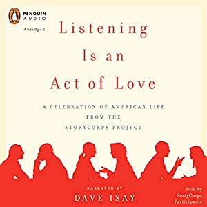 Listening Is an Act of Love Audiobook
