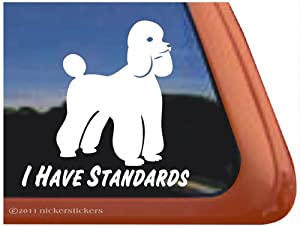 I Have Standards - Poodle Vinyl Window Decal Dog Sticker