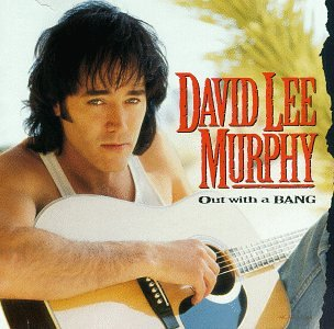 David Lee Murphy - DUST ON THE BOTTLE