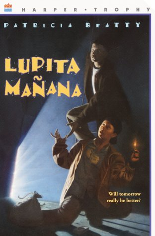 Lupita Manana by Patricia Beatty
