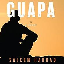 Guapa Audiobook by Saleem Haddad Narrated by Fajer Al-Kaisi