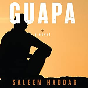 Guapa Audiobook by Saleem Haddad Narrated by Fajer Al-Kaisi
