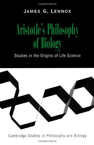 Aristotle's Philosophy of Biology: Studies in the Origins of Life Science (Cambridge Studies in Philosophy and Biology)