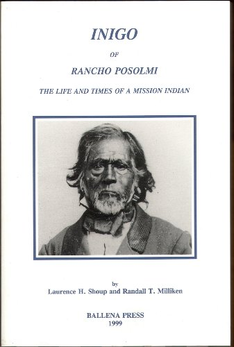 Inigo of Rancho Posolmi: The Life and Times of a Mission...