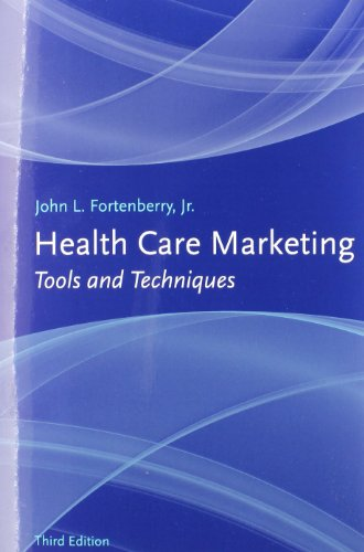 Health Care Marketing: Tools and Techniques, Third Edition