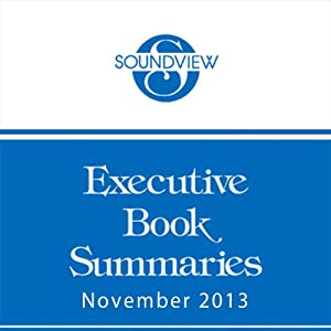 Soundview Executive Book Summaries, November 2013 | [David Nour, Gregg Lederman, Ray Attiyah]