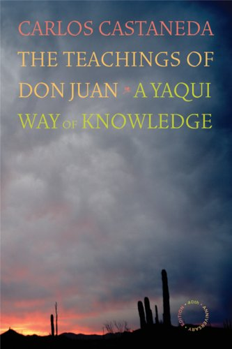 The Teachings of Don Juan: A Yaqui Way of Knowledge, 40th Anniversary Edition