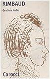Rimbaud (8843028618) by Graham Robb