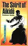 The Spirit of Aikido (1568364830) by Ueshiba, Kisshomaru