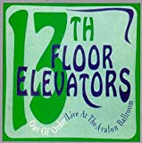 13th Floor Elevators Out Of Order: Live At The Avalon Ballroom