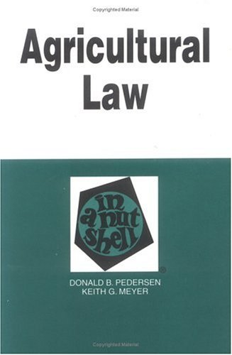 Agricultural Law in a Nutshell (In a Nutshell (West Publishing))