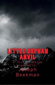 Little Orphan Anvil (Little Orphan Anvil series)