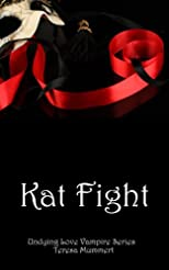 Kat Fight (Undying Love Vampire Series)