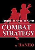 Hanho Combat Strategy: Junsado - the Way of the Warrior