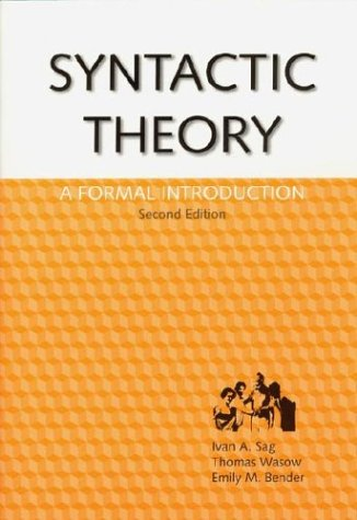 Syntactic Theory: A Formal Introduction, 2nd Edition (Lecture Notes)