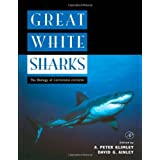 Great White Sharks: The Biology of Carcharodon carcharias ~ A. Peter Klimley