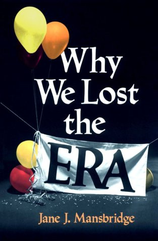 Why We Lost the ERA (Equal Rights Movement)