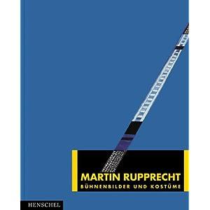 Martin Rupprecht. Bühnenbilder und Kostüme