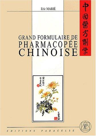 Eric Marié - Grand formulaire de Pharmacopée chinoise