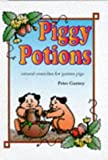 Peter Gurney Piggy Potions: Natural Remedies for Guinea Pigs