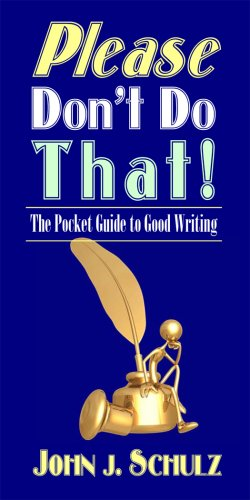 Please Don't Do That!: The Pocket Guide to Good Writing