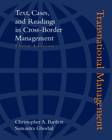 Transnational Management:Text, Cases, and Readings In Cross Border Management