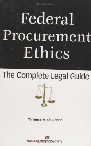 Federal Procurement Ethics: The Complete Legal Guide