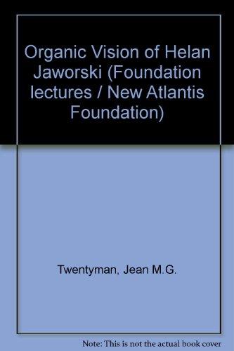 organic-vision-of-helan-jaworski-foundation-lectures-new-atlantis-foundation