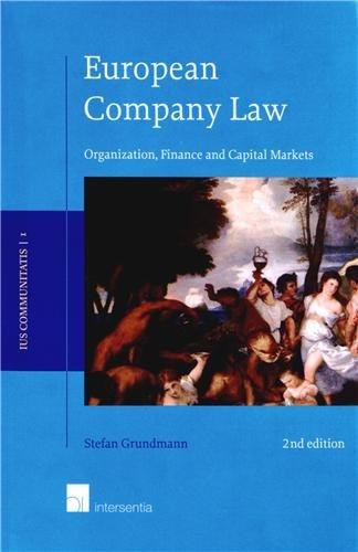 European Company Law : Organization, Finance and Capital Markets