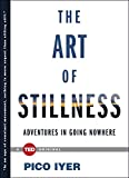 The Art of Stillness: Adventures in Going Nowhere (TED Books) (English Edition)