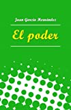El poder (Spanish Edition)