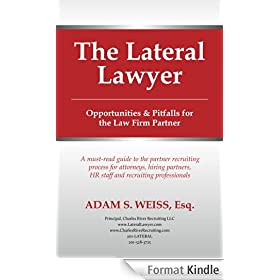 The Lateral Lawyer: Opportunities & Pitfalls for the Law Firm Partner (English Edition)